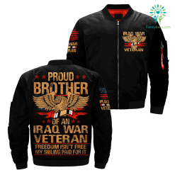 familyloves.com Proud Brother Of An Iraq War Veteran Freedom Isn't Free My Sibling Paid For It over print jacket %tag