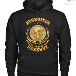 familyloves.com Recruiter united states army reserve men, women t-shirt, sweatshirt, hoodie %tag