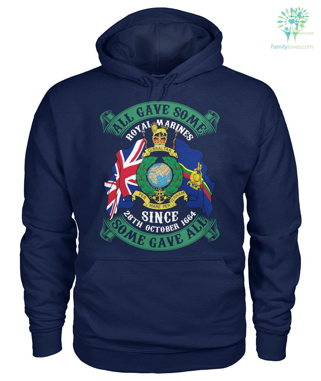 Buy ROYAL MARINES, SINCE 28TH OCTOBER 1664, ALL GAVE SOME SOME GAVE ALL T-SHIRT & HOODIE - Familyloves hoodies t-shirt jacket mug cheapest free shipping 50% off