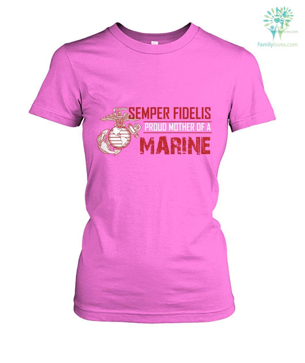 Semper fidelis proud Mother of a Marine women t-shirt, hoodie Familyloves.com