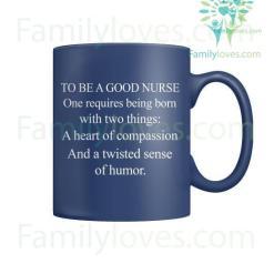 familyloves.com To Be A Good Nurse Mugs %tag