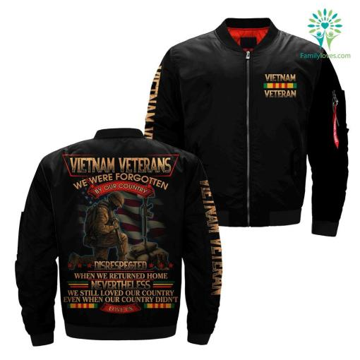 Vietnam Veterans We Were Forgotten By Our Country Disrespected When We Returned home... over print jacket %tag familyloves.com