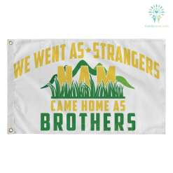 familyloves.com WE WENT AS STRANGERS CAME HOME AS BROTHERS - WALL FLAG %tag