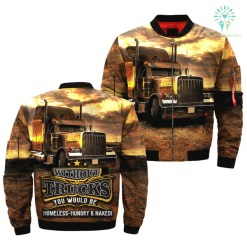 familyloves.com WITHOUT TRUCKS YOU WOULD BE HOMELESS, HUNGRY AND NAKED OVER PRINT BOMBER JACKET v3.0 %tag