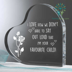 familyloves.com I Love how we don't have to say out loud that I'm your favourite child Heart Keepsake %tag