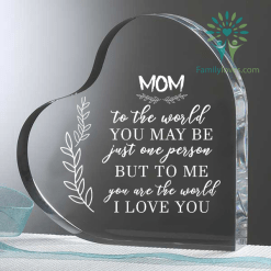 mom to the world you may be just one person but to me you are the world i love you %tag familyloves.com
