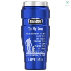 To My Son Always Remember You Are Brave Than You Believe Stronger Than You See... Love Dad_Thermos Stainless King 16 Ounce Travel Tumbler %tag familyloves.com