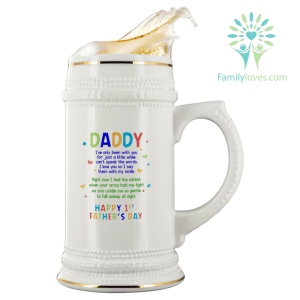 Daddy I've Only Been With You... Beer Stein %tag familyloves.com