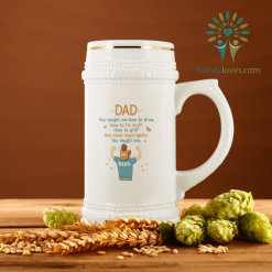 Dad, You Taught Me How To Drive... Beer Stein %tag familyloves.com
