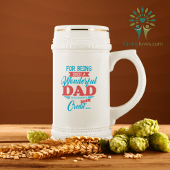 For Being Such A Wonderful Dad You Deserve A Lot Of Credit... Beer Stein %tag familyloves.com
