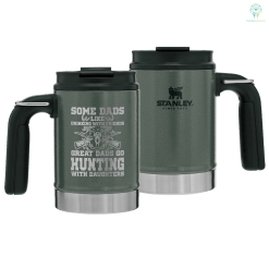 Some Dads Like Drinking With Friends Great Dads Go Hunting With Daughters_Stanley Classic Vacuum Camp Mug %tag familyloves.com