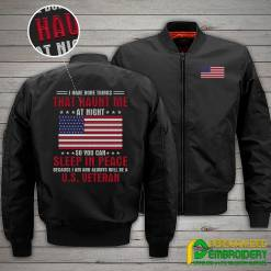 familyloves.com I Have Done Things That Haunt Me At Night So You Can Sleep In Peace Becuase I Am And Always Will Be A U.S. Veteran Embroidery Jacket %tag