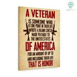 A Veteran, Is Someone Who At One Point In Their Life Wrote A Blank Check Military Canvas %tag familyloves.com