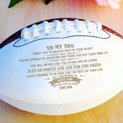 "To my son i want you to believe deep in your heart that...love dad Full Size 14"" autograph football. %tag familyloves.com"