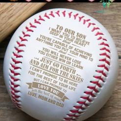 To my son i want you to believe deep in your heart that...love mom and dad Baseball baseball size %tag familyloves.com