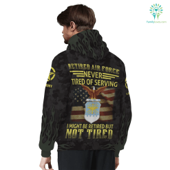 RETIRED AIR FORCE NEVER TIRED OF SERVING SHERPA HOODIE %tag familyloves.com