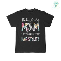 The Best Kind Of Mom Raises A Hair Stylist Shirt %tag familyloves.com