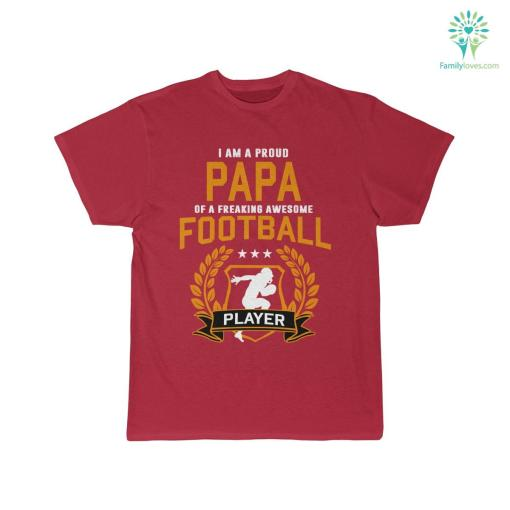 I Am A Proud Papa Of A Freaking Awesome Football Player Shirt %tag familyloves.com