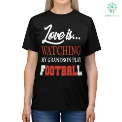 Love Is... Watching My Grandson Play Football Gift Shirts %tag familyloves.com