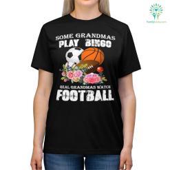 Some Grandmas Play Bingo Real Grandmas Watch Football Shirts %tag familyloves.com