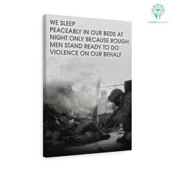 George Orwell quote Canvas-We Sleep Peaceably In Our Beds At Night Only Because Rough Men Stand Ready To... %tag familyloves.com