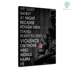 We Sleep Safely At Night Because Rough Men Stand Ready To Visit Violence On Those Who Would Harm Us Canvas %tag familyloves.com