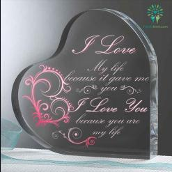 I love my life because it gave me you i love you because you are my life Heart Keepsake %tag familyloves.com