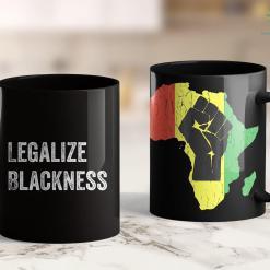 Black Lives Matter Activists Legalize Blackness Black Pride Shirt Pro Black History 11Oz 15Oz Black Mug %tag familyloves.com