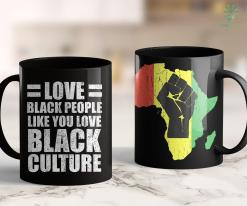 Black Lives Matter Article Love Black People Culture Black Pride Melanin Gift 2020 11Oz 15Oz Black Mug %tag familyloves.com