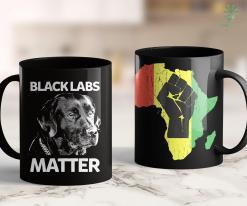 Black Lives Matter Meme Funny Black Labs Matter Labrador Gift 11Oz 15Oz Black Mug %tag familyloves.com