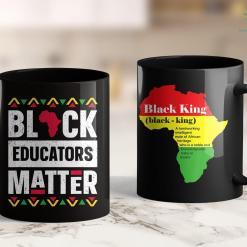 Blm Shooting Black Educators Matter Shirt Teacher Black History Month 11Oz 15Oz Black Mug %tag familyloves.com