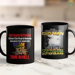 Famous Veterans Veteran Vietnam War When I Die I Will Go To Heaven Gift 11Oz 15Oz Black Coffee Mug %tag familyloves.com