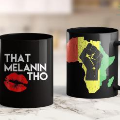 When Did Blm Start That Melanin Tho Shirt With A Kiss Black Owned Business 11Oz 15Oz Black Mug %tag familyloves.com