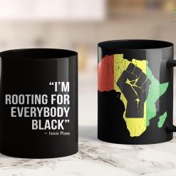 White People For Black Lives I'M Rooting For Everybody Black Blm Power Tee Shirt 11Oz 15Oz Black Mug %tag familyloves.com