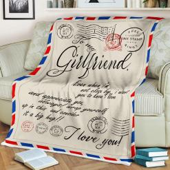 To My Girlfriend Even When I'm Not Close By I Want You To Know I Love Sherpa Fleece Blanket %tag familyloves.com
