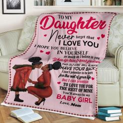To My Daughter Never Forget That I Love You Black Baby Girl Love Mom Sherpa Fleece Blanket %tag familyloves.com