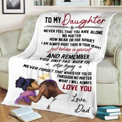 To My Daughter Never Feel That You Are Alone Love Dad Sherpa Fleece Blanket %tag familyloves.com