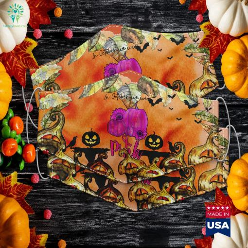 In October We Wear Pink Pumpkin Breast Cancer Halloween Halloween Universal Cloth Face Mask Gift %tag familyloves.com
