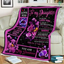 Flower Butterfly To My Daughter Never Forget That I Love You Sherpa Fleece Blanket %tag familyloves.com