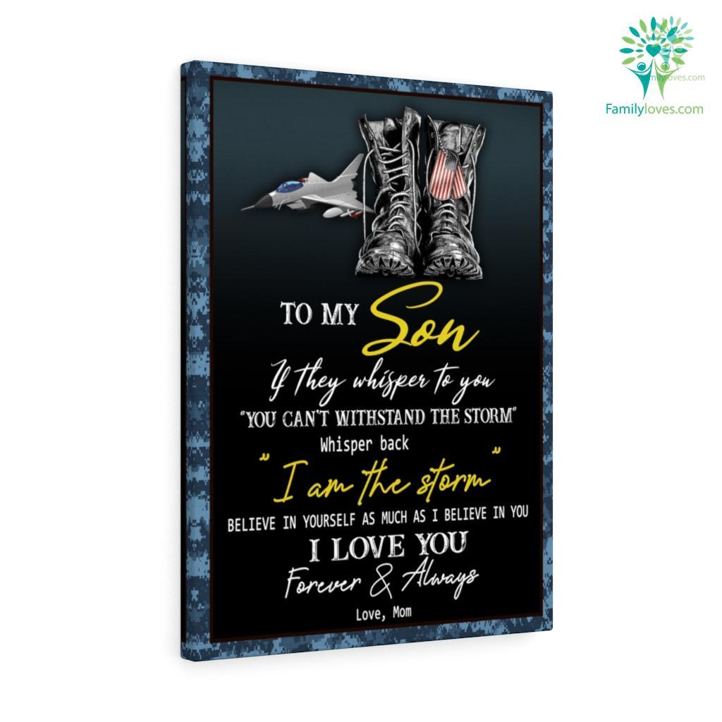 Proud Air Force Mom Canvas To My Son If They Whisper To You You Can't Withstand The Storm Love Mom Canvas Familyloves.com