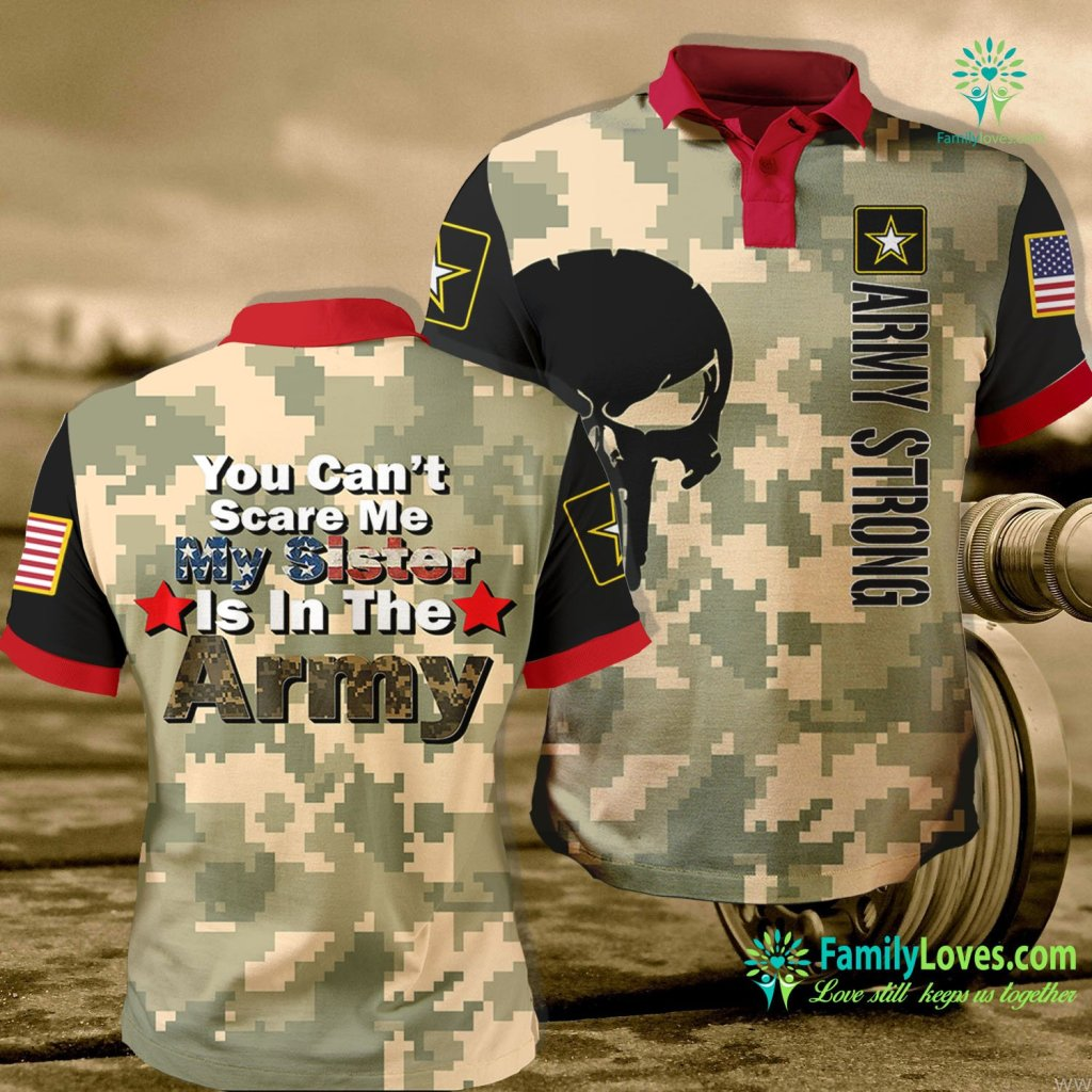 Pa Army National Gaurd You Cant Scare Me My Sister Is In The Army Military Country Army Polo Shirt All Over Print Familyloves.com
