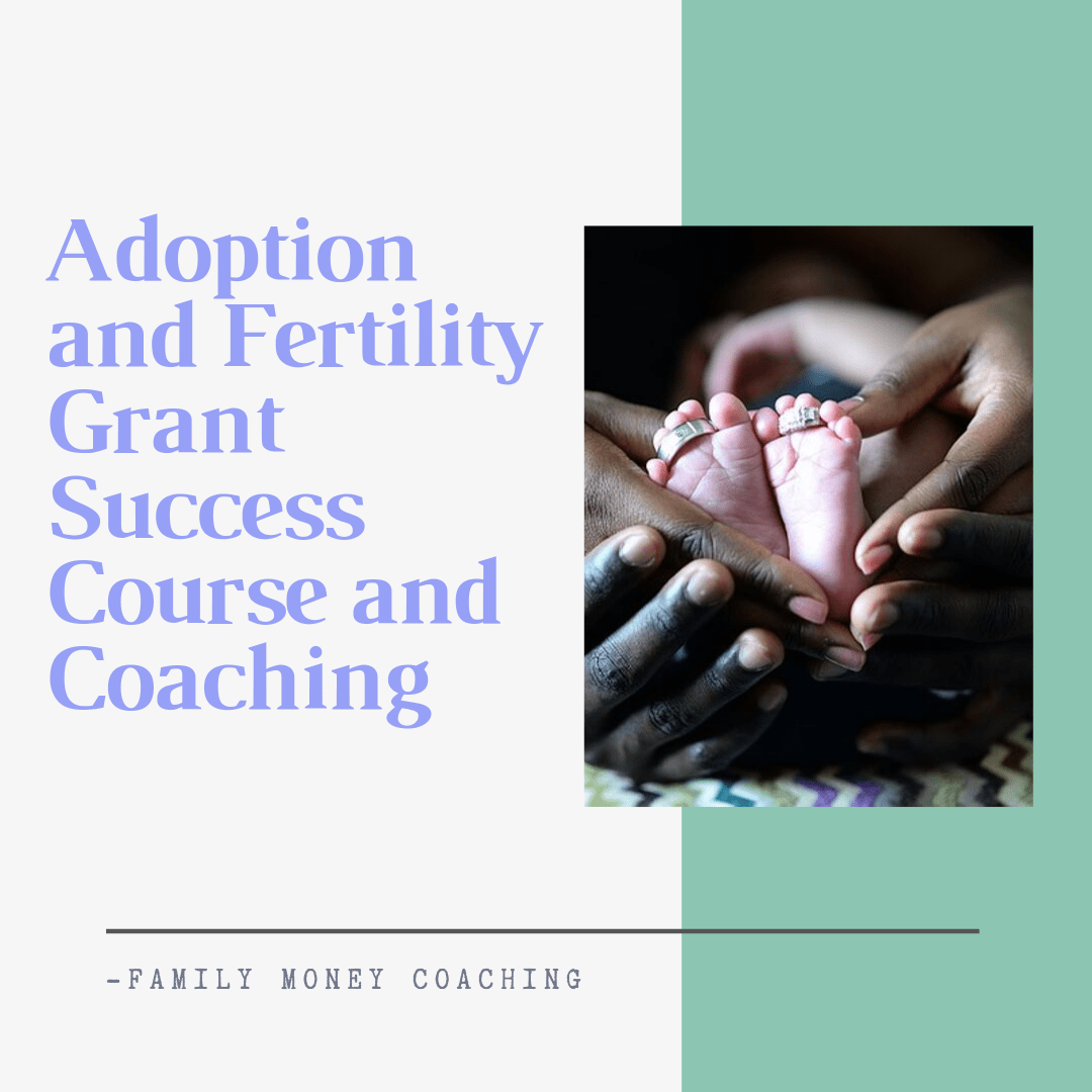 Adoption and Fertility Grant Success Course and Coaching