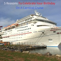 5 Reasons To Celebrate Your Birthday On A Carnival Cruise