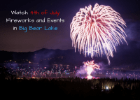Big Bear 4th of July Fireworks Spectacular – July 2-4