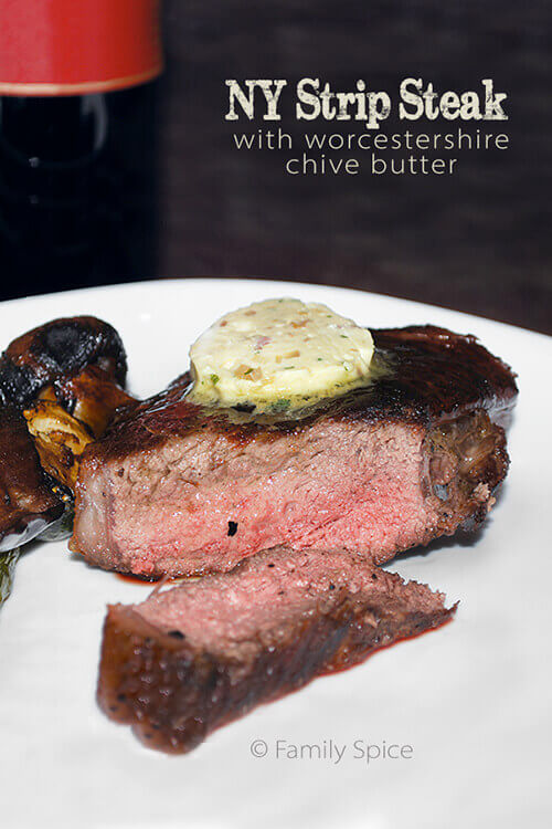 NY Strip Steak with Worcestershire Chive Butter by FamilySPice.com