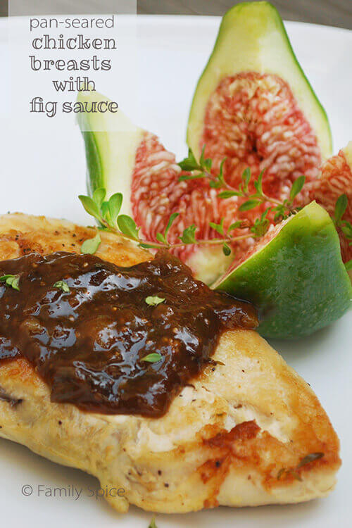 Pan-Seared Chicken Breasts with Fig Sauce by FamilySpice.com