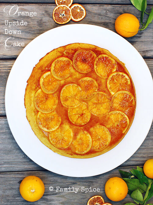 Upside Down Orange Cake by FamilySpice.com