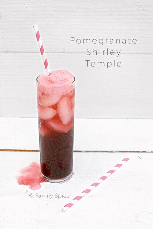 The Pomegranate Shirley Temple by FamilySpice.com