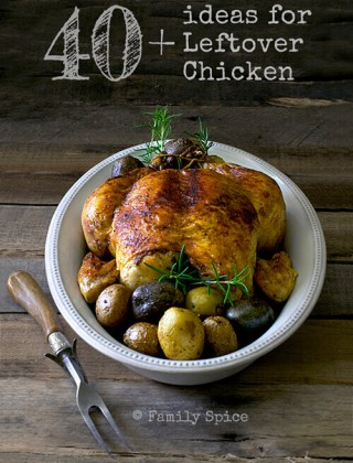 40+ Ideas for Leftover Chicken