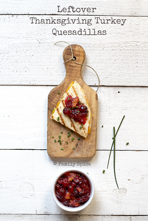 Leftover Thanksgiving Turkey Quesadillas by FamilySpice.com